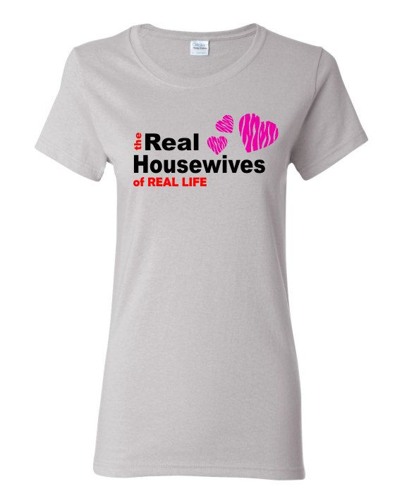 The Real Housewives of Real Life, screen printed custom t shirt.  Black, red, and pink printed design.  FREE SHIPPING!
