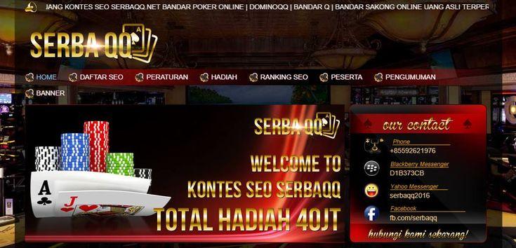 SERBAQQ,NET BANDAR POKER ONLINE | DOMINOQQ | BANDAR Q | BANDAR SAKONG ONLINE UANG ASLI TERPERCAYA INDONESIA mengadakan kontes SEO dengan Total Hadiah Rp. 40.000.000  Ikuti dan Daftarkan diri Anda!  CONTACT : - PIN BB : D8E0E72C - LINE : serbaqq  #PersijaDay #Jakarta #PersibDay #agendomino #agenpoker #agenqq #agendomino99 #bandarqonline #bandarsakong #timnas #liga12017 #ligaindonesia #medan #makassar #aceh #surabaya #bandung