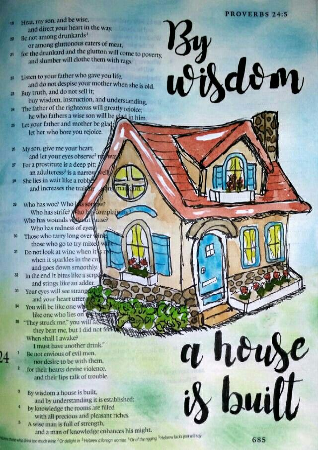 """Proverbs 23:4-5 """"By wisdom a house is built and through understanding it is established."""" Establishing a home is the step beyond building one. It requires understanding, which is based on kindness. Bible art journaling by @peggythibodeau www.peggyart.com"""