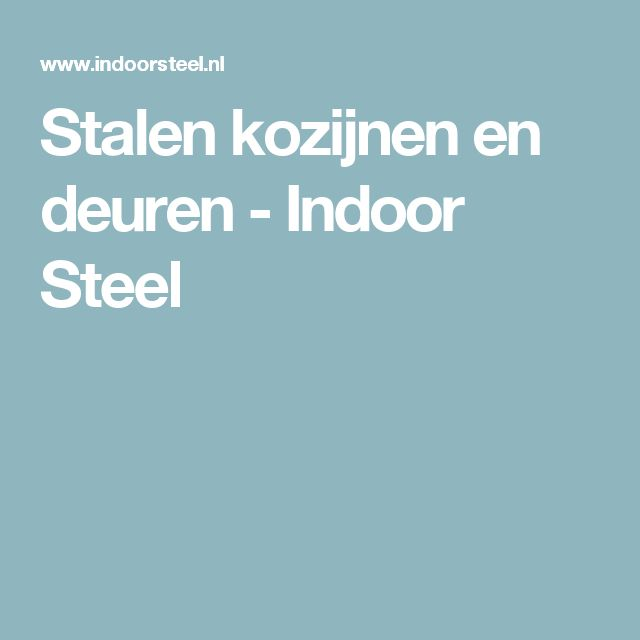 Stalen kozijnen en deuren - Indoor Steel