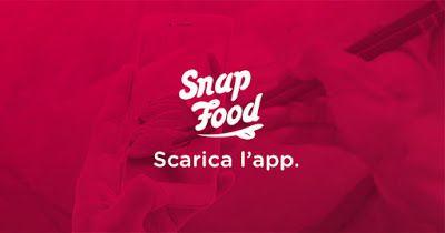 Scatta, Assaggia, Condividi – Nasce SnapFood e il buon cibo diventa social!