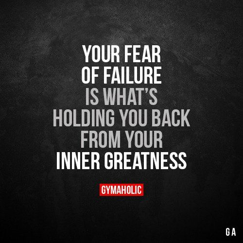 Your Fear Of Failure #fitness #gymaholic