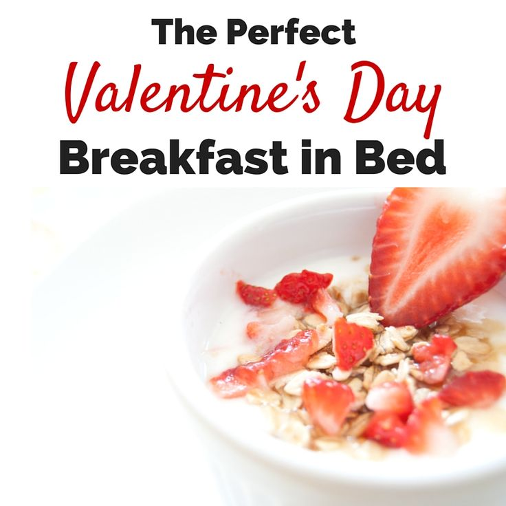 the perfect valentine 39 s day breakfast in bed posts