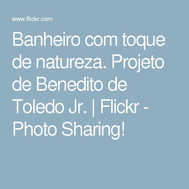 Banheiro com toque de natureza. Projeto de Benedito de Toledo Jr. | Flickr - Photo Sharing!
