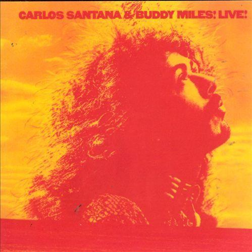 Carlos Santana & Buddy Miles! Live! - Buddy Miles,Carlos Santana | Songs, Reviews, Credits, Awards | AllMusic
