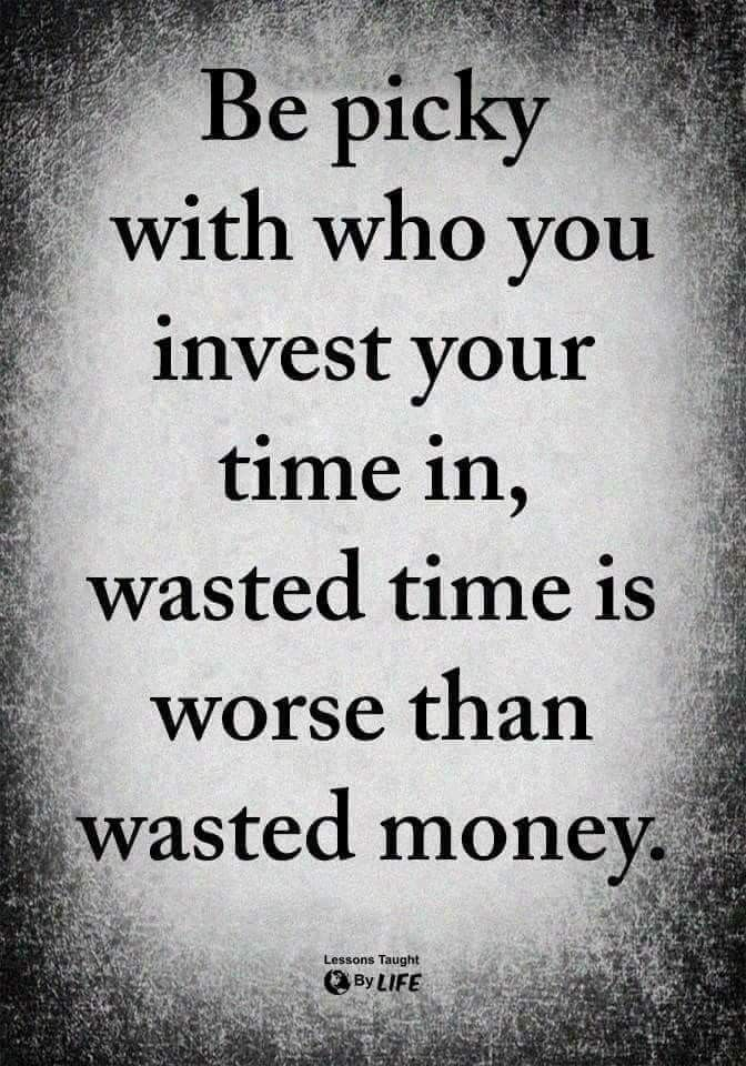 Not Too Sure About Wasting Money But Definitely Wasting Precious Moments That Could Be Spent With Someone Else Words Quotes Wise Quotes Life Quotes