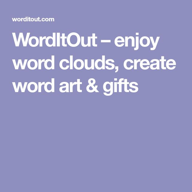 WordItOut – enjoy word clouds, create word art & gifts