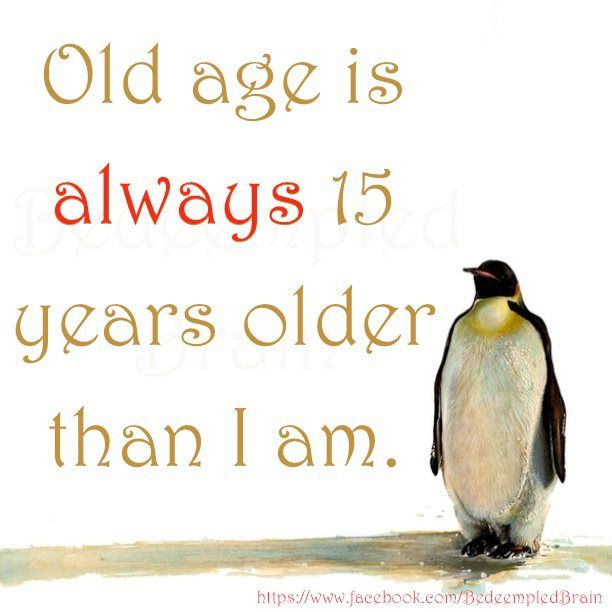 Old age.