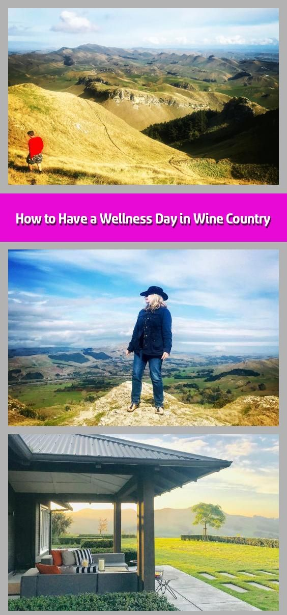 How to Have a Wellness Day in Wine Country Writer Bonnie