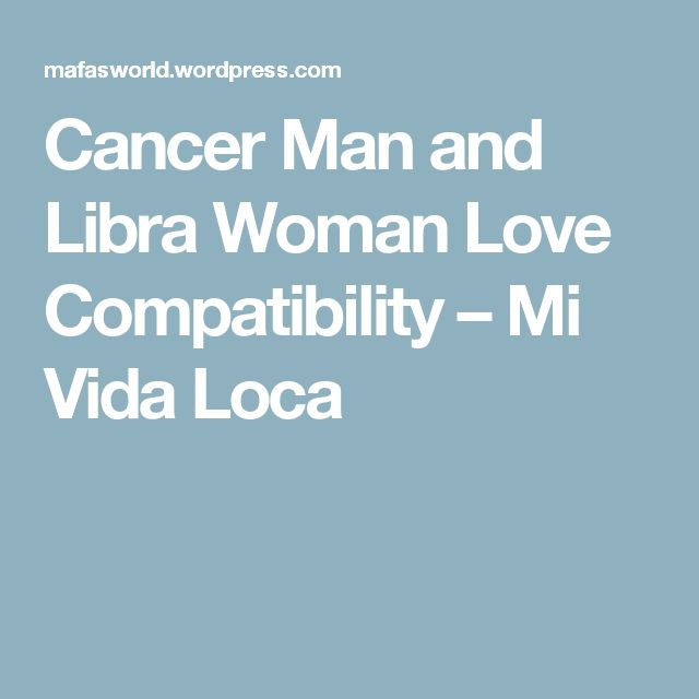 cancer man and libra woman compatibility relationship