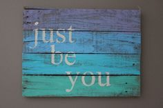 Hey, I found this really awesome Etsy listing at https://www.etsy.com/listing/263374398/just-be-you-rustic-pallet-wood-sign