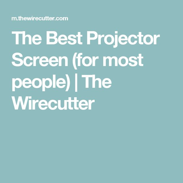 The Best Projector Screen (for most people) | The Wirecutter