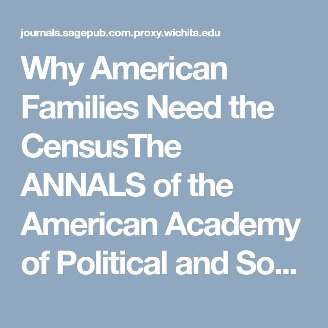 Why American Families Need the CensusThe ANNALS of the American Academy of Political and Social Science - Stephanie Coontz, 2010