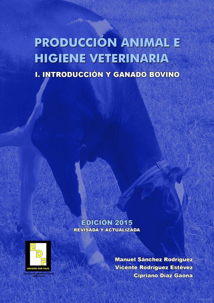 #Editorial. Producción animal e higiene veterinaria. Introducción y ganado bovino. Manuel Sánchez, Vicente Rodríguez y Cipriano Díaz.