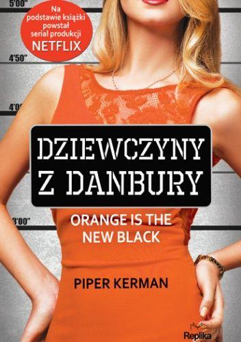 Piper Kerman - Dziewczyny z Danbury