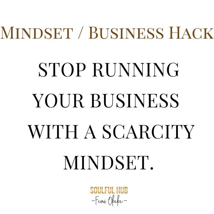 Stop thinking through a Scarcity a Mindset.   Mindset