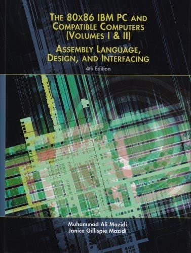 80X86 IBM PC and Compatible Computers: Assembly Language, Design, and Interfacing Volumes I & II (4t