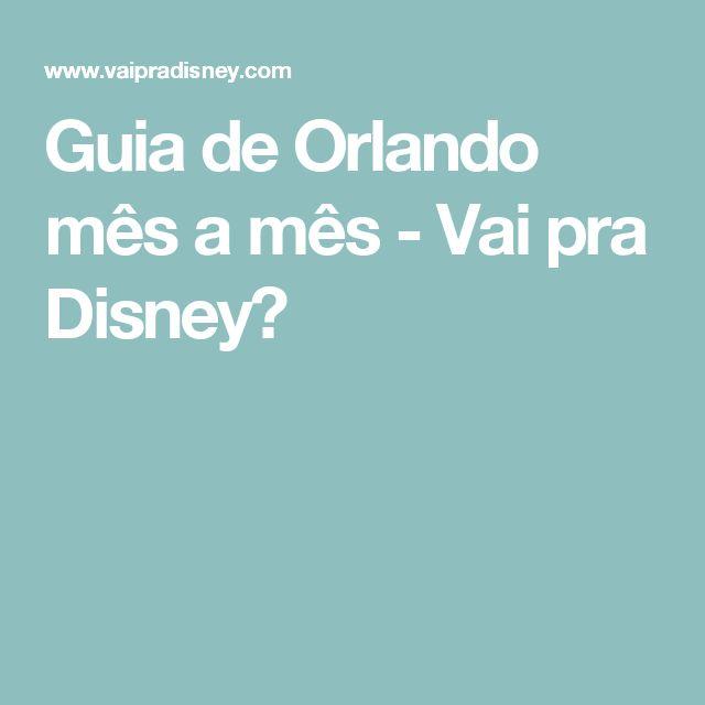 Guia de Orlando mês a mês - Vai pra Disney?