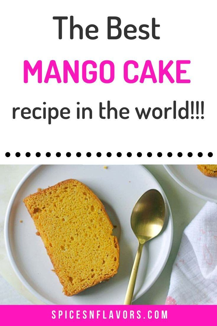 The Best Eggless Mango Cake Recipe In 3 Steps Recipe In 2020 Tea Time Food Mango Cake Eggless Baking