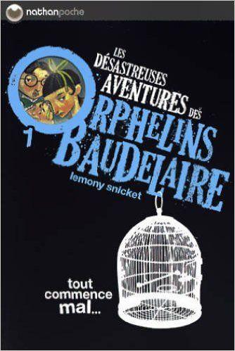Les désastreuses aventures des orphelins Baudelaire de Snicket Lemony, Ed. Nathan