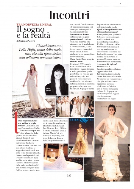 "VOGUE Sposa Italia March, 2013  Interview with Leila Hafzi page 48     ""Il sogno e la relatà - Chiacchierata con Leila Hafzi, icona della moda etica che alla sposa dedica una collezione romaticissima""    Eng. ""The dream and the reality - Chat with Leila Hafzi, the ethical fashion icon"