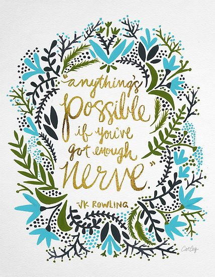 This quote from Harry Potter author JK Rowling is sure to add a little magic to your day. Find this piece by artist Cat Coquillette on totes, cards, shirts and more at Redbubble.