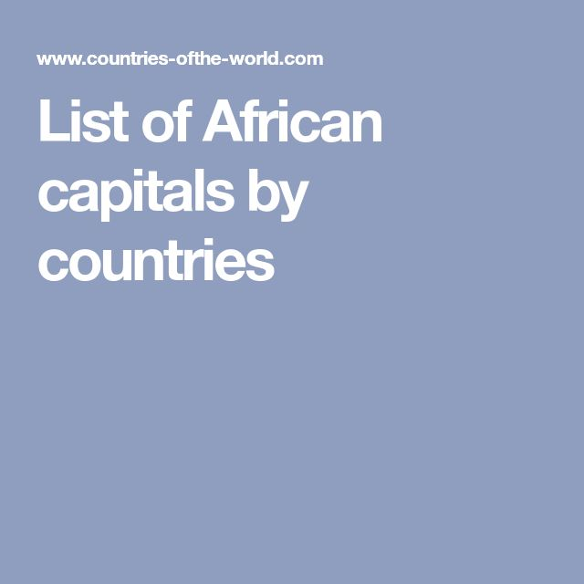 List of African capitals by countries