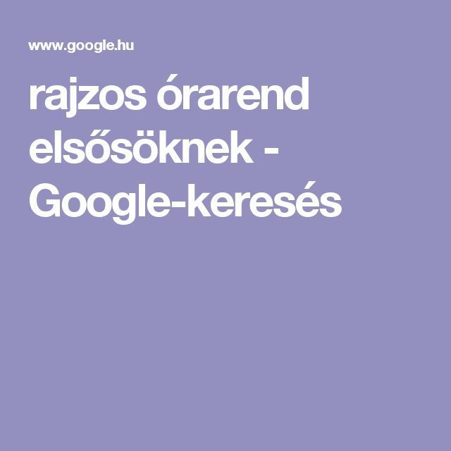 rajzos órarend elsősöknek - Google-keresés