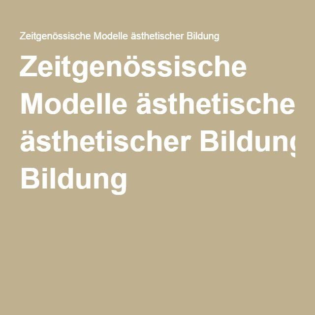 Zeitgenössische Modelle ästhetischer Bildung