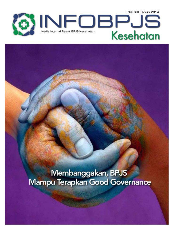 Majalah Info BPJS Kesehatan, Edisi 13, Tahun 2014 by BPJS Kesehatan RI via slideshare