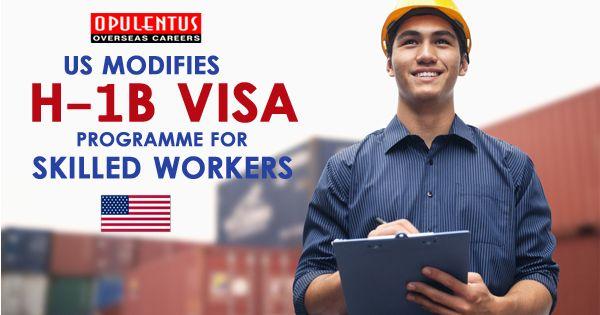 Us Modifies H 1b Visa Programme For Skilled Workers Visa Skills Placement Agencies