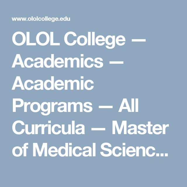 OLOL College — Academics — Academic Programs — All Curricula — Master of Medical Science in Physician Assistant Studies — Admission Requirements
