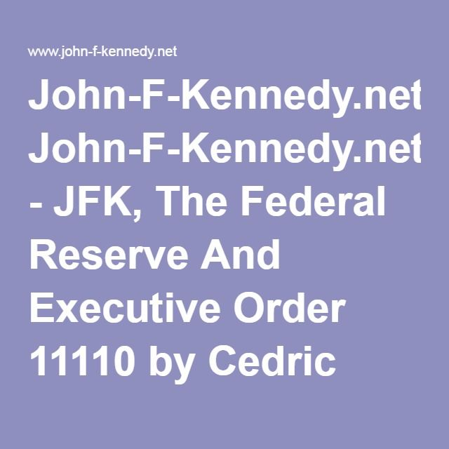 John-F-Kennedy.net - JFK, The Federal Reserve And Executive Order 11110 by Cedric X
