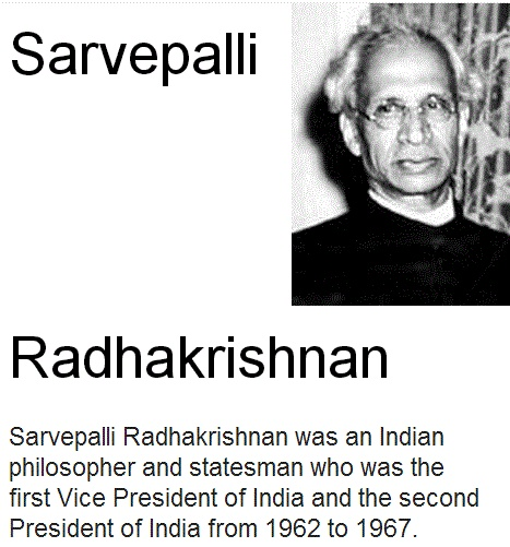 Sarvepalli Radhakrishnan was an Indian philosopher and statesman who was the first Vice President of India and the second President of India from 1962 to 1967 - God is monopolized.