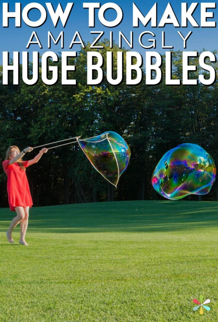 How To Make Huge Bubbles With This Great Homemade Bubble Recipe