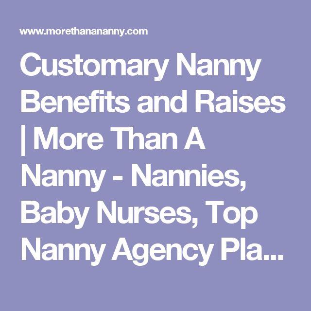 Customary Nanny Benefits and Raises | More Than A Nanny - Nannies, Baby Nurses, Top Nanny Agency Placements