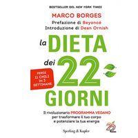 La dieta del 22 giorni, il regime vegano di Marco Borges che ti fa perdere 11 chili in 3 settimane, qui spiegato con le regole e tre giorni di dieta!