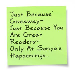 """Sonyas Happenings ~ Finally~ Another """"Just Because"""" $25 GC #Giveaway- Ends 6-30 #Win!"""