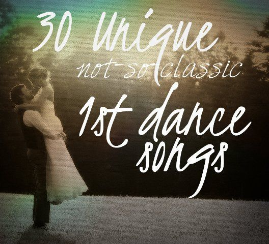 We've put together a list of unique first dance songs. These are different first dance songs than the normal classics, or re-makes with a twist on a classic