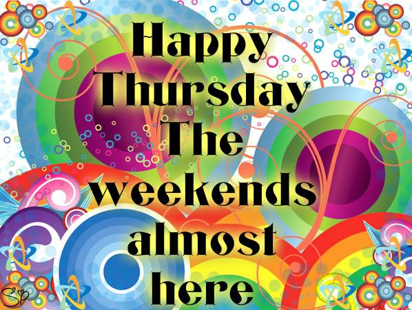 Happy Thursday! The weekend's almost here