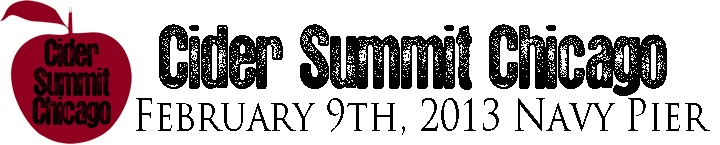Cider Summit Chicago - Event Info    Saturday, February 9, 2013   11am - 7pm   Lakeview Terrace Room   Navy Pier    Tickets $20 in advance, $25 at the door.