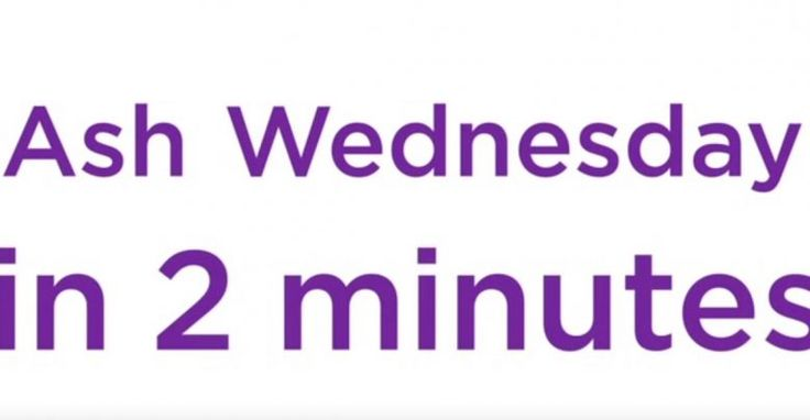 Ash Wednesday in 2 minutes