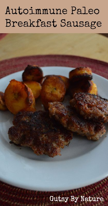 Autoimmune Paleo Breakfast Sausage - Gutsy By Nature