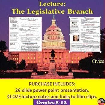 The Legislative Branch – Congress- Lecture PowerPoint (Civics) This creative and engaging power point lecture reviews Article I of the U.S. Constitution as it relates to the Legislative Branch of government . Topics include: reasons for a Bicameral Congress, The House of Representatives and the Senate; Size, Election and Terms of Office, Qualifications, Reapportionment, Districts and Gerrymandering. Pictures, political cartoons, links to film clips and a wrap-up paragraph frame are included.
