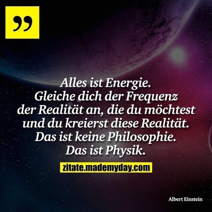 Alles Ist Energie Gleiche Dich Der Frequenz Der Realitat An Die Du Mochtest Anke Blog Alles Ist Energie Einstein Zitate Albert Einstein Zitate