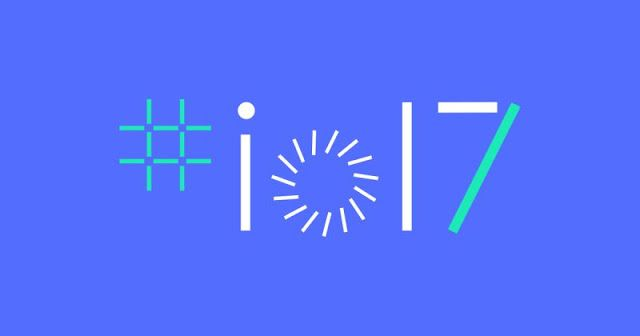 #IO17  Google event  Live Stream  conferência anual para programadores  GOOGLE