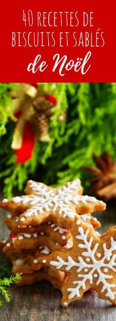 40 recettes de biscuits et sablés de Noël avec de jolis glaçages ! …