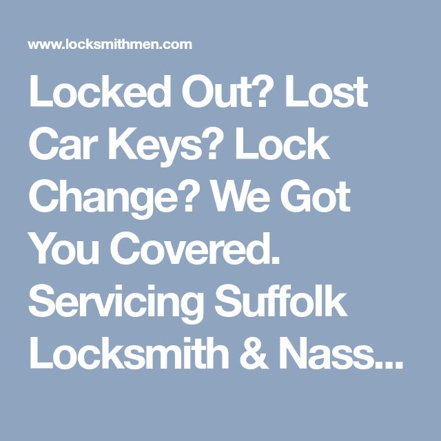 Locked Out? Lost Car Keys? Lock Change? We Got You Covered. Servicing Suffolk Locksmith & Nassau Locksmith, We are same day service