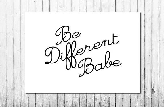 Minimalist Downloadable and Printable Wall Art 'Be Different Babe'
