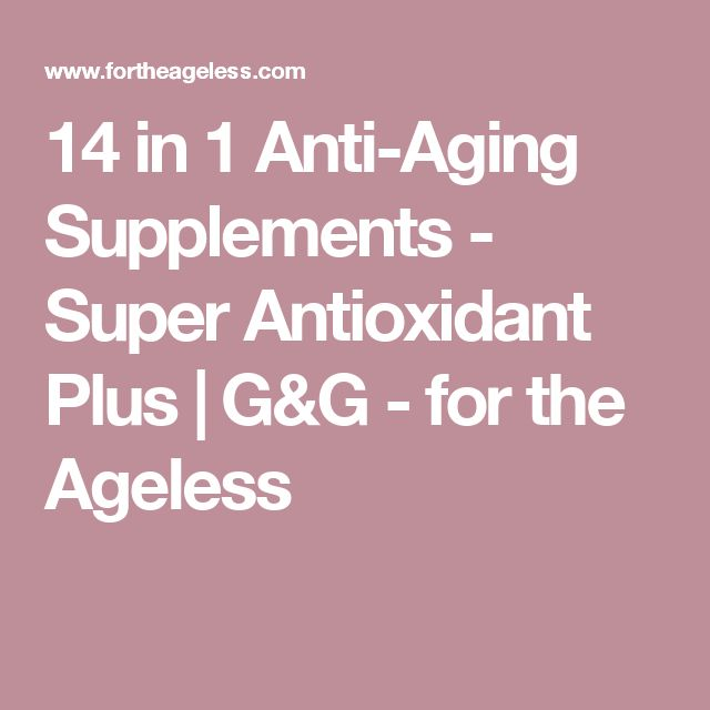 14 in 1 Anti-Aging Supplements - Super Antioxidant Plus | G&G - for the Ageless